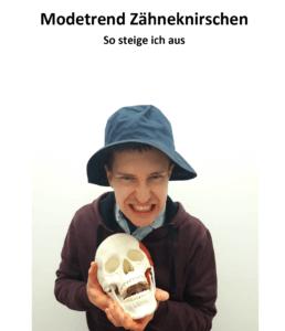Read more about the article Modetrend Zähneknirschen heißt jetzt Schluss mit Zähneknirschen