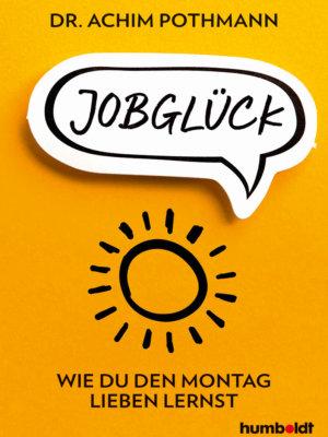 Mit Gebrauchsspuren: Dr. Achim Pothmann: Jobglück. Wie du den Montag lieben lernst (Buch, Softcover)