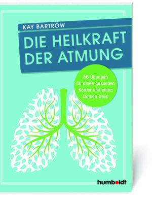 Kay Bartrow, Die Heilkraft der Atmung (Buch, Softcover)