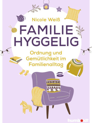 Nicole Weiß: Familie hyggelig (Buch, Softcover)