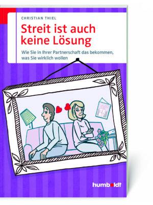 Christian Thiel, Streit ist auch keine Lösung (Softcover)