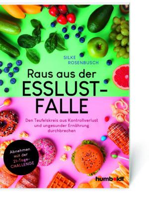 Silke Rosenbusch: Raus aus der Esslust-Falle (Buch, Softcover)