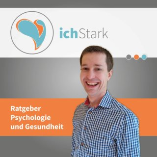 Mein neuer Podcast: ichStark, der Ratgeberpodcast zu Psychologie, Gesundheit und Lebenszufriedenheit