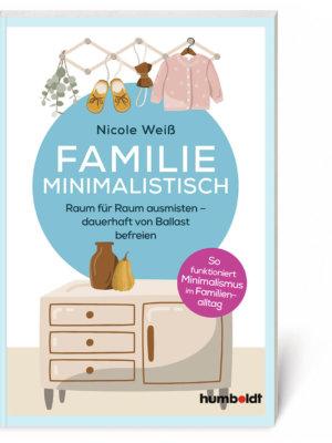 Nicole Weiß: Familie minimalistisch (Buch, Softcover)