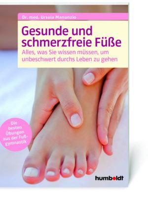 Dr. med. Ursula Manunzio: Gesunde und schmerzfreie Füße (Buch, Softcover)