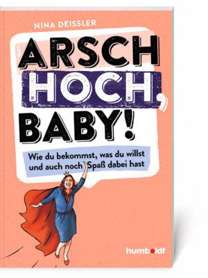 Nina Deißler: Arsch hoch, Baby! (Buch, Softcover)