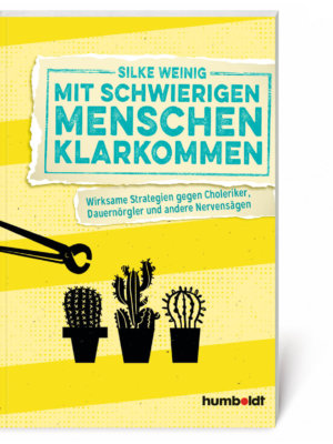 Silke Weinig: Mit schwierigen Menschen klarkommen (Buch, Softcover)